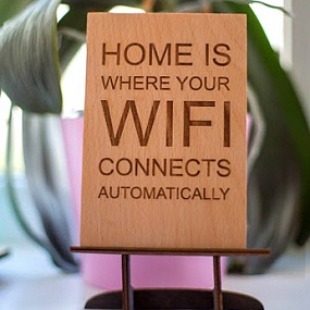 "Мотивационная табличка ""Home is where your WIFI connects automatically"""