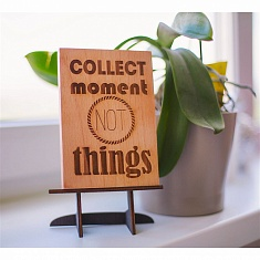 "Мотивационная табличка ""Collect moment not things"""